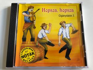 Hopsza, hopsza - Ciganydalok 2. / E. Z. S. Music Audio CD / 01112 E. Z. S.