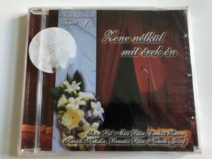 Zene nelkul mit erek en / Nosztalgiazzunk egyutt 1. / Szecsi Pal, Mate Peter, Cserhali Zsuzsa, Karadi Katalin, Berentei Peter, Nemeth Jozsef / Art Media Audio CD / 04082 RNR.