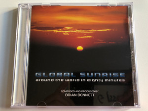 Global Sunrise (Around The World In Eighty Minutes) - Composed and Produced by Brian Bennett / Oceandeep Soundtracks Audio CD 1997 / OCD002