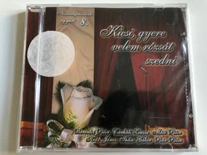 Kicsi, gyere velem rozsat szedni / Nosztalgiazzunk egyutt 8. / Berentei Peter, Cserhati Zsuzsa, Mate Peter, Koos Janos, Ihasz Gabor, Poor Peter / Art Media Audio CD / 04152 RNR.