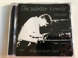 The Painter's Music - Solo Piano / Medgyessy-Kovacs Gyula / BMM Audio CD 2002 / BMM 0207 3822 4641