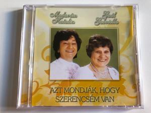 Madarasz Katalin, Gaal Gabriela - Azt Mondjak, Hogy szerencsem van / Art Media Audio CD / 08302 RNR.