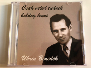 Csak Veled Tudnék Boldog Lenni - Uhrin Benedek / Audio CD / AYC 001