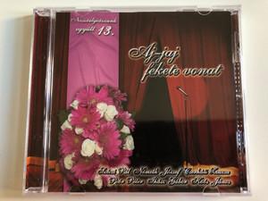 Aj-jaj fekete vonat / Nosztalgiazzunk egyutt 13. / Szecsi Pal, Nemeth Jozsef, Cserhati Zsuzsa, Poor Peter, Ihasz Gabor, Koos Janos / Art Media Audio CD / 04202 RNR.