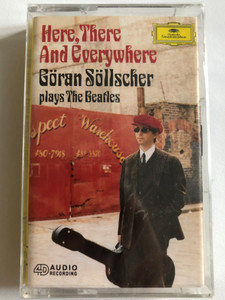 Here, There And Everywhere - Goran Sollscher plays The Beatles / Deutsche Grammophon Audio Casette 1995 Stereo / 447 104-4