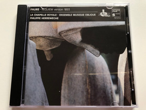 Fauré - Requiem [Version 1893] / La Chapelle Royale, Ensemble Musique Oblique, Philippe Herreweghe / Harmonia Mundi Audio CD 1988 / HMC 901292