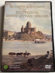 Esztergom - Szent István Városa DVD 2004 Értékeink és kincseink / Estergom - The city of St. Steven of Hungary / Hungarian historical documentary and city tour guide (5999880774994)