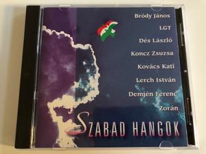 Szabad Hangok / Bródy János, LGT, Des Laszlo, Koncz Zsuzsa, Kovács Kati, Lerch István, Demjén Ferenc, Zoran / VTCD Media Audio CD 1994 / VBP 018