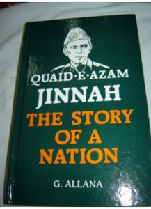 QUAID-E-AZAM JINNAH THE STORY OF A NATION BY G.ALLANA / FEROZSONS (pvt.) LTD