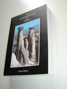 The Western Interior of Turkey by John Freely / SEV/Redhouse guides to Asia Minor