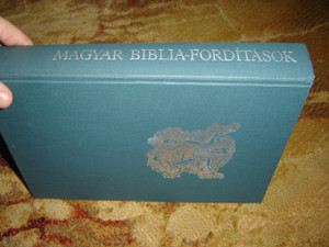 History of Hungarian Bible Translation with illustrations from Dallos Hanna / Magyar Biblia-forditasok - Hunyadi Janos koratol Pazmany Peter szazadaig / Szent Biblia