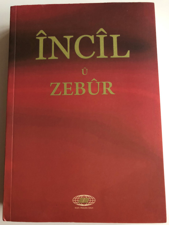 Încîl û zebûr / Kurdish New Testament with Psalms / Kurmanji / Kitabi Mukaddes Sirketi 2015 / Paperback (9789754620689)
