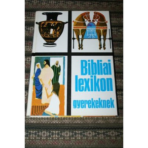 Bibliai Lexikon gyerekeknek / Magyar Hungarian [Hardcover]