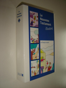 French New Testament for Children with Illustrations / La Nouveau Testament illustre traduit en francais courant