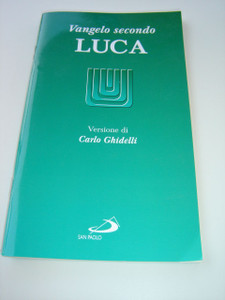 The Gospel of Luke in Italian Language / VANGELO secondo Luca (Carlo Ghidelli)
