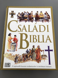 Hungarian Illustrated Family Bible / Csaladi Biblia / Claude-Bernard Costecalde / Illustrator:  Peter Dennis / Great for Hungarian Families