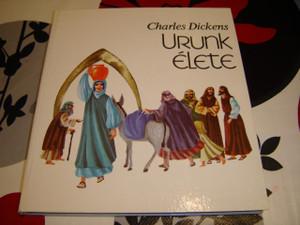 Urunk Élete by Charles Dickens / Az író saját gyermekei számára írt műve