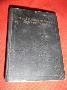 Képes Új Testamentom és a Zsoltárok Károli / Pictorial Hungarian New Testament and Psalms