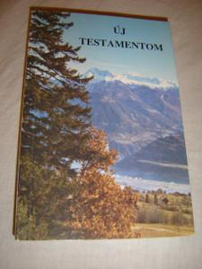 Hungarian New Testament / Új Testamentom azaz a Mi Urunk Jézus Krisztusnak Új Szövetsége / Károli Gáspár
