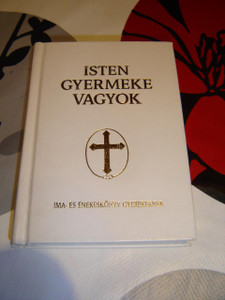 Hungarian Prayer Book and Songbook for Children / Isten Gyermeke Vagyok