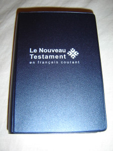 French New Testament / Pocket Edition / Le Nouveau Testament en francais courant SB2075 / Nouvelle edition revisee