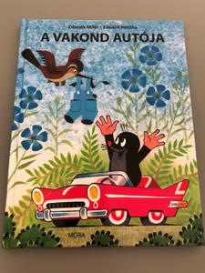 A Vakond Autója by Zdenek Miler - Eduard Petiška / Hungarian translation of Krtek a autičko / Mesekönyv / Móra könyvkiadó - Hardcover (9789634151340)