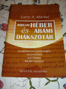 Student's Vocabulary for Biblical Hebrew and Aramaic / Hungarian Language Translation / Larry A. Mitchel