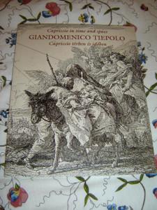 Capriccio in Time and Space / GIANDOMENICO TIEPOLO