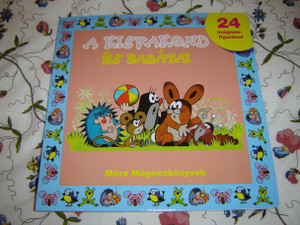 Krtek the Mole and His Friends / Hungarian Storybook With 24 Magnetic Figures /  Put in thier Places the Magnetic Animals / A Kisvakond es Baratai / 24 Magneses Figuraval / Illustrations Zdenek Miller