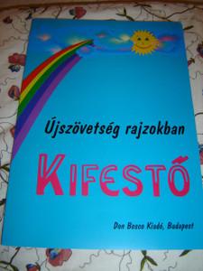Hungarian New Testament Coloring Book / Ujszovetsegi Rajzokban Kifesto Gyermekeknek / Don Bosco Kiado