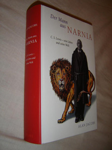 THE NARNIAN: The Life and Imagination of C. S. Lewis / by Alan Jacobs / German Language Translation Edition