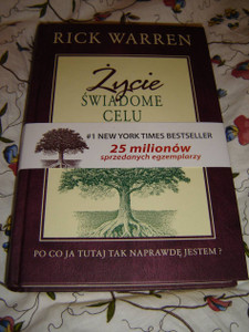 Polish Language Edition: Purpose Driven Life / Zycie Swiadome Celu