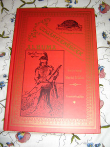 Book of Gypsy Musicians / Hungarian album by Marko Miklos / Biographies, Portraits, Orchestral Pictures / Markó Miklós: Czigányzenészek albuma / Originally printed in 1896 and this is a 2006 REPRINT / Czinka Panna