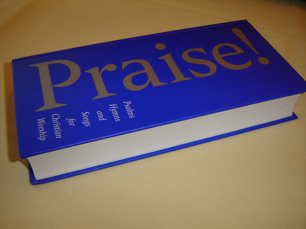 Praise! PSALMS HYMNS and SONGS for CHRISTIAN WORSHIP / Praise Trust