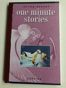One Minute Stories by István Örkény / Egyperces Novellák Angol nyelven válogatás / Selected and Translated by Judith Sollosy / Corvina 2019 / Paperback (9789631361124)