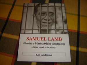Bold as a Lamb - Hungarian Edition / Pastor Samuel Lamb and the Underground Church in China