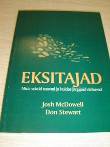 The Deceivers -  What Cults Believe - How They Lure Followers Estonian Language Edition / by Josh McDowell and Don Stewart
