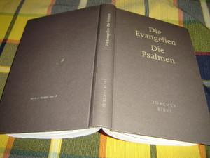 Zurcher Bibel:  Die Evangelien nach Matthaus, Markus, Lukas, Johannes / Die Psalmen - Fassung 1996
