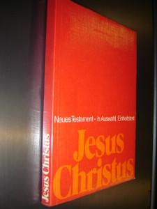 Jesus Christus Neues Testament in Auswahl, Einheitstext  / Zusammenstellung und Bearbeitung von A. Stoger
