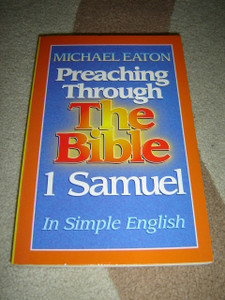 1 Samuel - Preaching Through the Bible by Michael Eaton / In Simple English