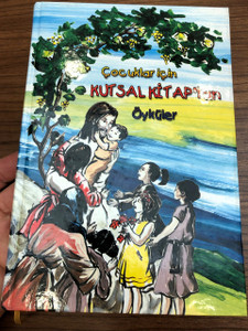 ÇOCUKLAR IÇIN KUTSAL KITAP'TAN ÖYKÜLER / Yazan: Soner Tufan / Bible Stories for Children in Turkish language / Author: Soner Tufan (9789754620559)