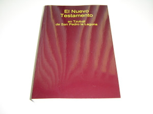 Tz'utujil New Testament / El Nuevo Testamento en Tutujil de San Pedro la Laguna / Language of a Native American people, one of the 21 Maya ethnic groups that dwell in Guatemala