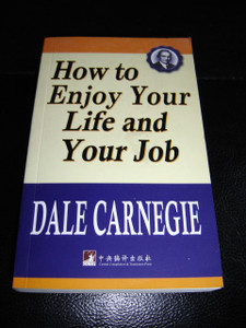 How to enjoy your life and your job / Dale Carnegie [Paperback] by Dale Carnegie