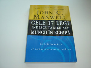 Romanian Language Edition of  The 17 Indisputable Laws of Teamwork - Cele 17 Legi Indiscutabile ale Muncii in Echipa