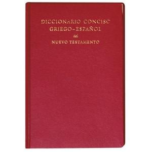 Diccionario Conciso Griego-Espanol Del Nuevo Testamento / GR&SP Concise Dictionary