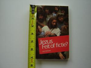 Jesus: Fact or Fiction by Josh McDowell / Dutch Language Edition / Jezus Feit of Fictie