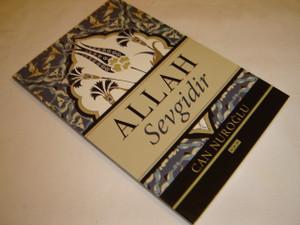 "Allah Sevgidir by Can Nuroglu / A presentation of the Gospel ""God is Love"" written by a Christian Turkish Believer"