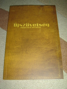 Hungarian New Testament / Modern Today's Hungarian Language Version / Ujszovetseg Egyszeru Forditas Szojegyzekkel