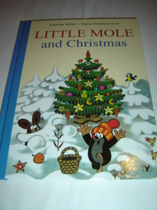 Little Mole and Christmas / Concept and Illustrations by Zdenek Miler / Text: Hana Doskocilova