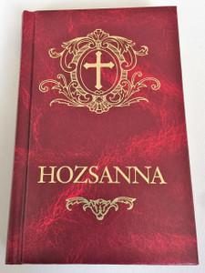 Hozsanna Magyar Enekeskonyv / Hungarian Catholic Hymnal- Teljes Kottas Enekeskonyv / Magyarország legelterjedtebb ima- és énekeskönyve